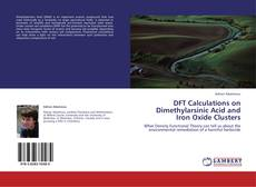 Couverture de DFT Calculations on Dimethylarsinic Acid and Iron Oxide Clusters