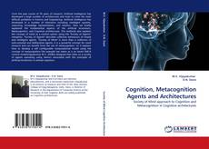Bookcover of Cognition, Metacognition Agents and Architectures