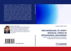 Portada del libro de FEM MODELING TO VERIFY RESIDUAL STRESS IN ORTHOGONAL MACHINING