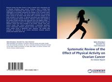Systematic Review of the Effect of Physical Activity on Ovarian Cancer kitap kapağı