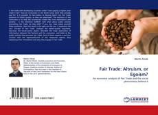 Capa do livro de Fair Trade: Altruism, or Egoism?
