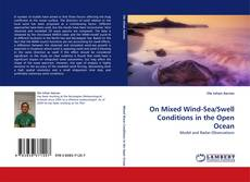 Bookcover of On Mixed Wind-Sea/Swell Conditions in the Open Ocean