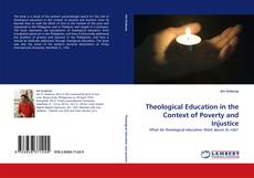 Bookcover of Theological Education in the Context of Poverty and Injustice