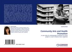 Bookcover of Community Arts and Health Promotion