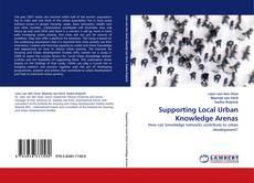 Supporting Local Urban Knowledge Arenas kitap kapağı