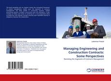 Couverture de Managing Engineering and Construction Contracts: Some Perspectives