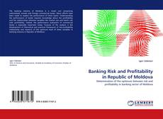 Couverture de Banking Risk and Profitability in Republic of Moldova