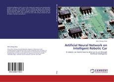 Bookcover of Artificial Neural Network on Intelligent Robotic Car
