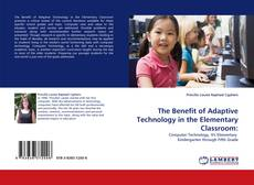 Bookcover of The Benefit of Adaptive Technology in the Elementary Classroom: