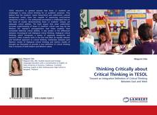 Bookcover of Thinking Critically about Critical Thinking in TESOL