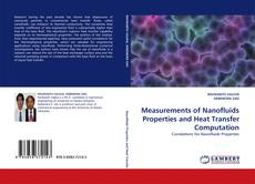 Bookcover of Measurements of Nanofluids Properties and Heat Transfer Computation