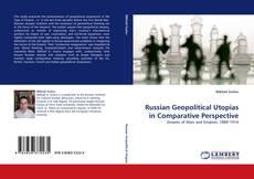 Bookcover of Russian Geopolitical Utopias in Comparative Perspective