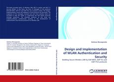 Couverture de Design and Implementation of WLAN Authentication and Security
