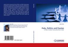 Bookcover of Pubs, Politics and Passion