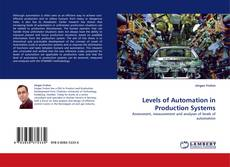 Bookcover of Levels of Automation in Production Systems