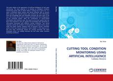 Bookcover of CUTTING TOOL CONDITION MONITORING USING ARTIFICIAL INTELLIGENCE