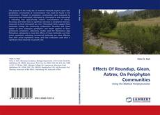 Portada del libro de Effects Of Roundup, Glean, Aatrex, On Periphyton Communities