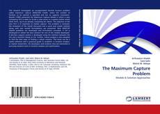 Bookcover of The Maximum Capture Problem