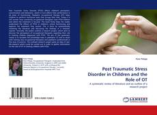 Обложка Post Traumatic Stress Disorder in Children and the Role of OT