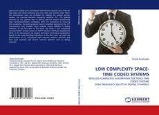 LOW COMPLEXITY SPACE-TIME CODED SYSTEMS kitap kapağı