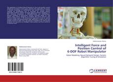 Bookcover of Intelligent Force and Position Control of  6-DOF Robot Manipulator