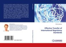 Bookcover of Effective Transfer of International Regulatory Standards