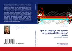 Capa do livro de Spoken language and speech perception abilities in deaf children