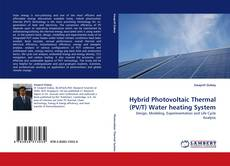 Bookcover of Hybrid Photovoltaic Thermal (PV/T) Water heating System