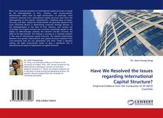 Couverture de Have We Resolved the Issues regarding International Capital Structure?
