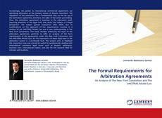 The Formal Requirements for Arbitration Agreements kitap kapağı