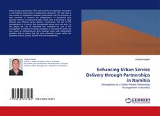 Bookcover of Enhancing Urban Service Delivery through Partnerships in Namibia