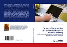 Couverture de Factors Influencing the Adoption and Usage of Internet Banking