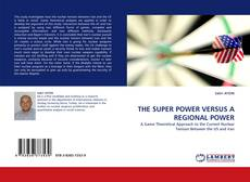 Capa do livro de THE SUPER POWER VERSUS A REGIONAL POWER
