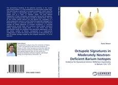 Bookcover of Octupole Signatures in Moderately Neutron-Deficient Barium Isotopes
