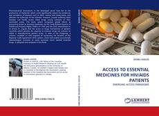 ACCESS TO ESSENTIAL MEDICINES FOR HIV/AIDS PATIENTS kitap kapağı