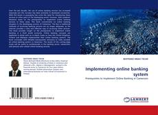 Bookcover of Implementing online banking system