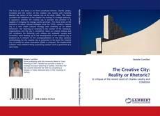 Borítókép a  The Creative City: Reality or Rhetoric? - hoz