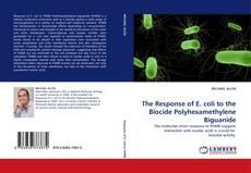 Capa do livro de The Response of E. coli to the Biocide Polyhexamethylene Biguanide
