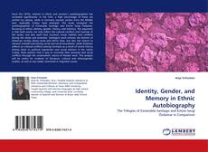 Bookcover of Identity, Gender, and Memory in Ethnic Autobiography