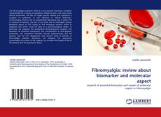 Couverture de Fibromyalgia: review about biomarker and molecular aspect