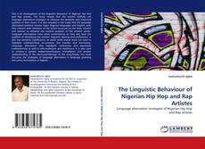Bookcover of The Linguistic Behaviour of Nigerian Hip Hop and Rap Artistes