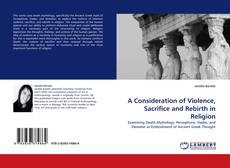 Buchcover von A Consideration of Violence, Sacrifice and Rebirth in Religion