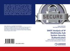 Bookcover of SWOT Analysis of IP Multimedia Sub System Security Authentication