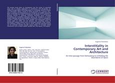 Bookcover of Interstitiality in Contemporary Art and Architecture