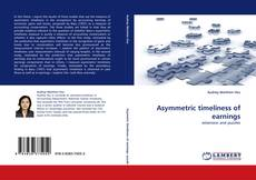 Bookcover of Asymmetric timeliness of earnings
