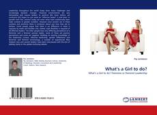 Bookcover of What's a Girl to do?