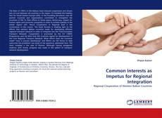 Bookcover of Common Interests as Impetus for Regional Integration