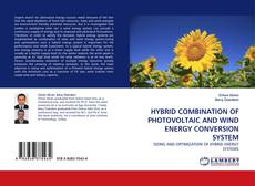 Bookcover of HYBRID COMBINATION OF PHOTOVOLTAIC AND WIND ENERGY CONVERSION SYSTEM