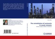 Portada del libro de The remediation of ammonia in waste streams