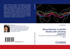 Bookcover of Phase Behavior in pEVOH blends with solvating polymers
